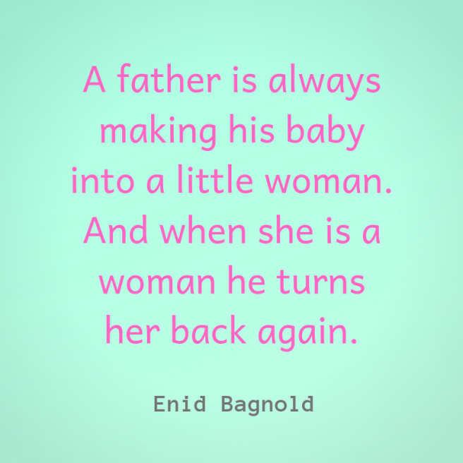 bagnold quote fatherhood