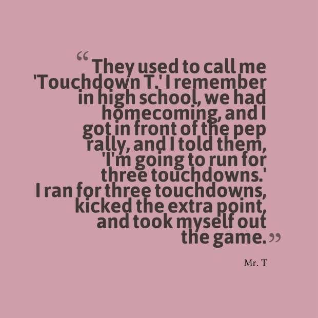 quote mr t touchdowns.jpg