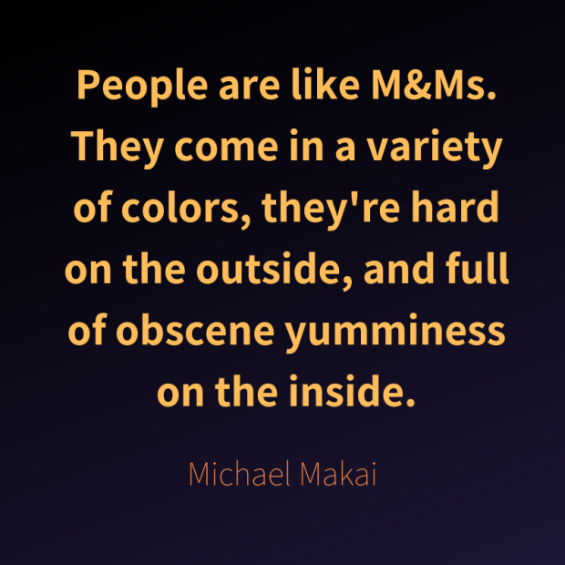 Makai quote M&Ms.png