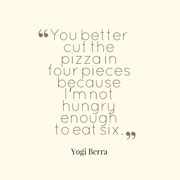 pizza yogi quote