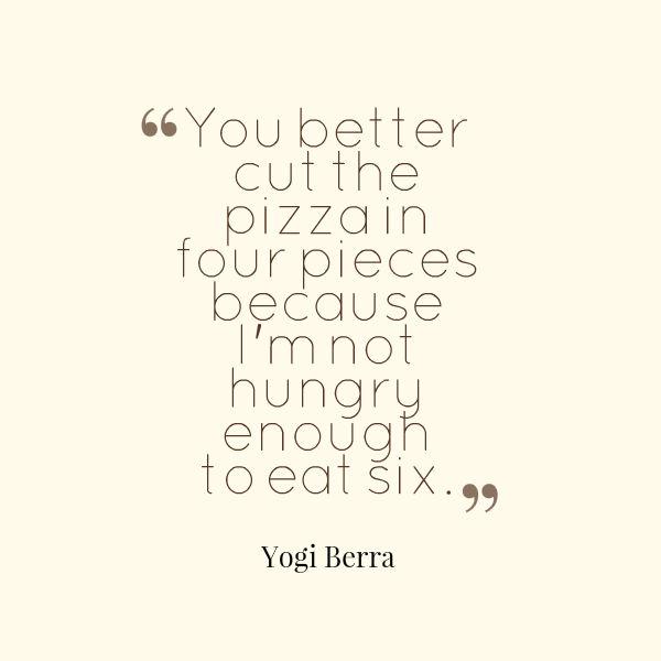 pizza yogi quote
