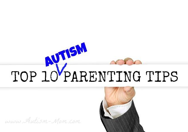 Top 10 Autism Parenting Tips