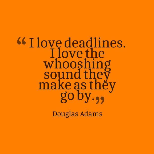 deadlines quote