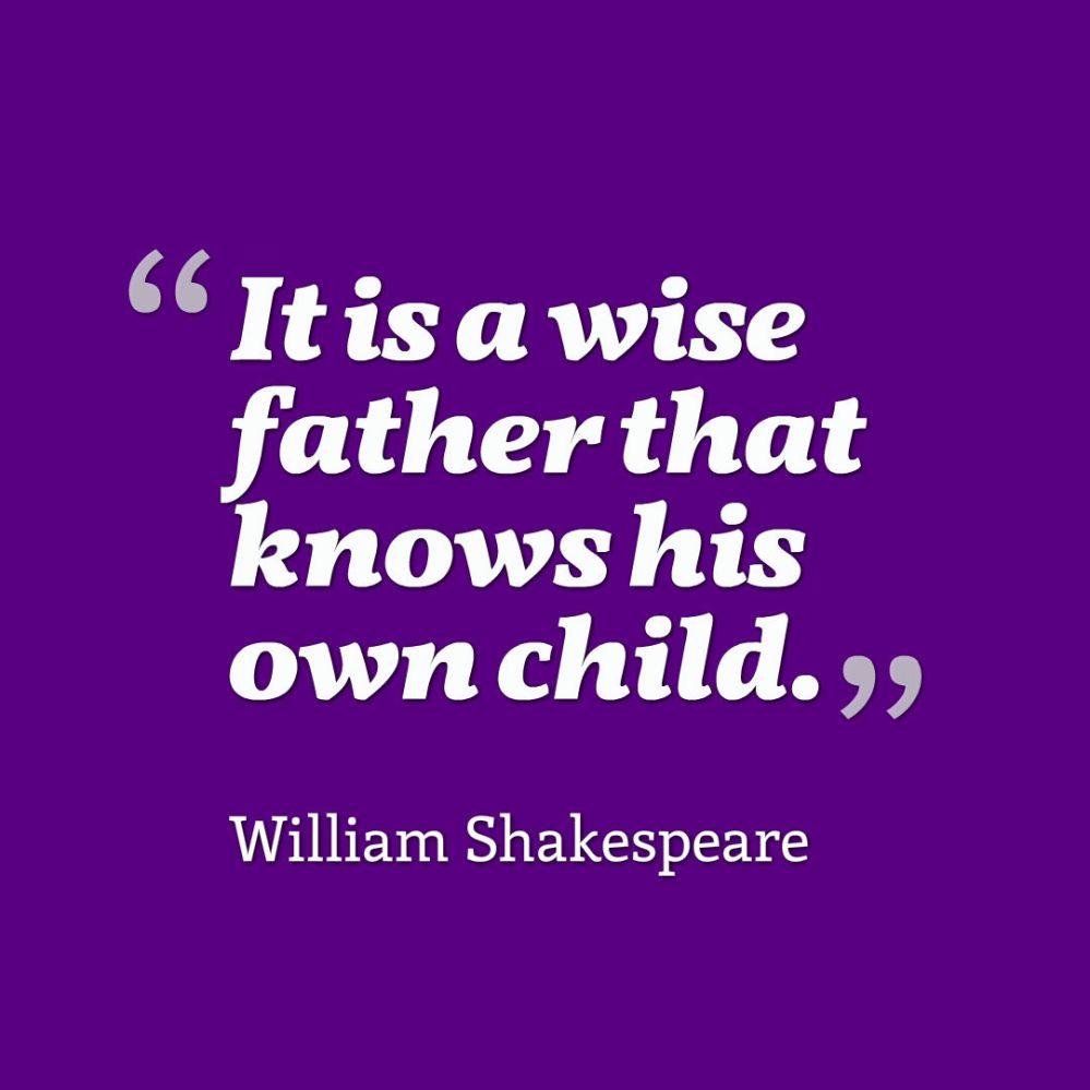 shakespeare fatherhood quote