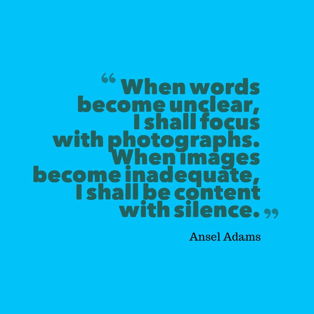 a adams quote photographs