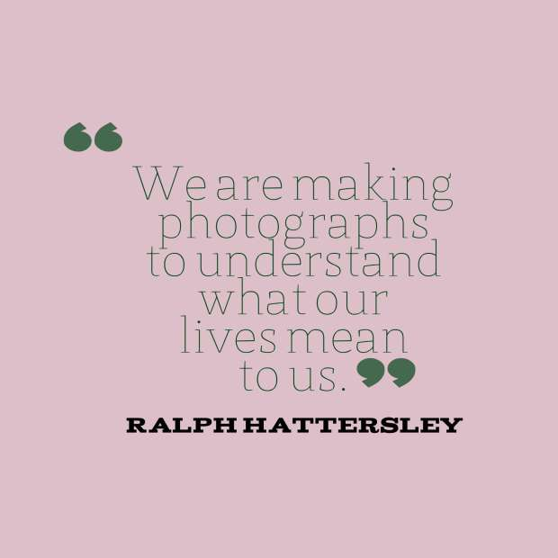 hattersley quote photographs