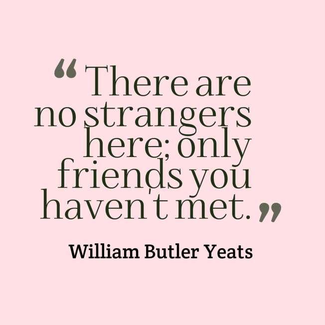 Yeats quote strangers