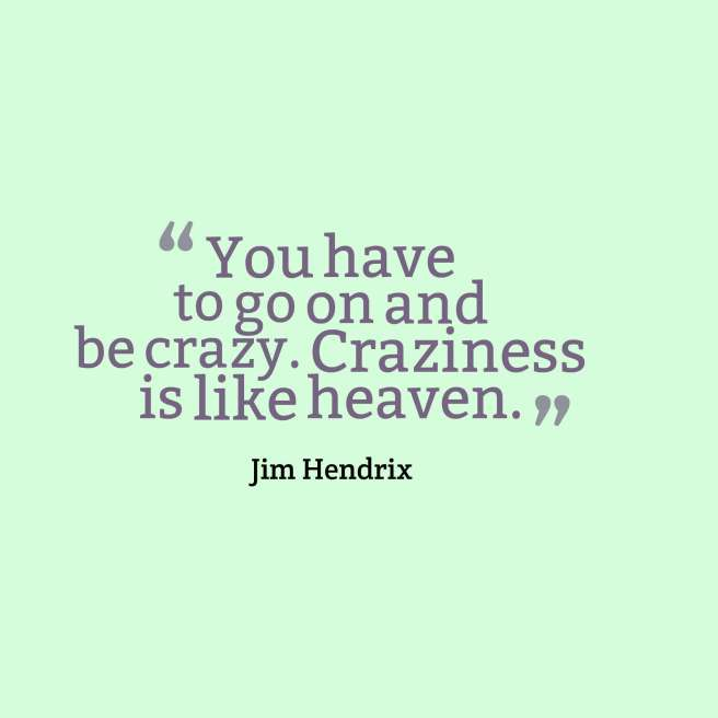 quote hendrix crazy