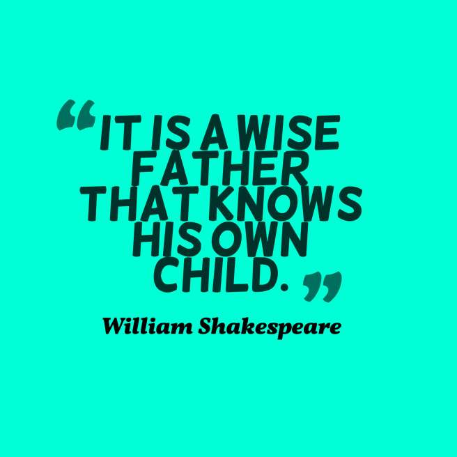 shakespeare quote fathers