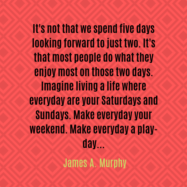 murphy quote weekends