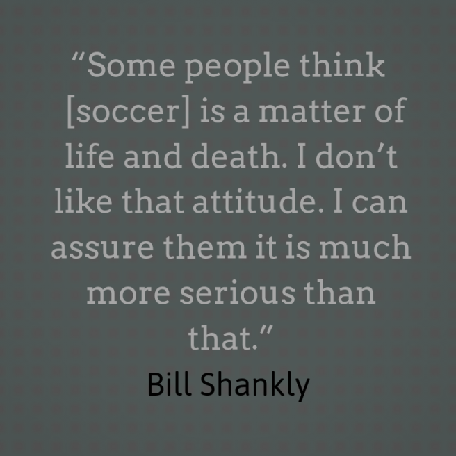 Shankly quote soccer